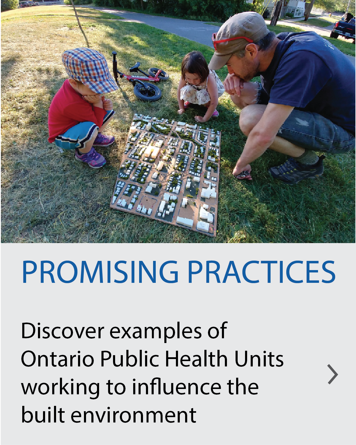 Promising Practices Discover examples of Ontario Public Health Units working to influence the built environment